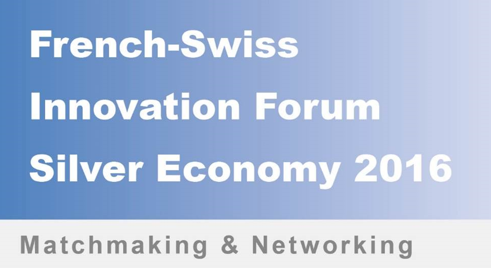 French swiss innovation forum on silver economy 2016 la for Chambre de commerce suisse en france